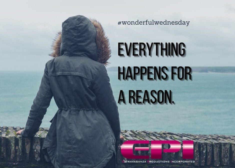 Wonderful Wednesday – Everything Has a Reason