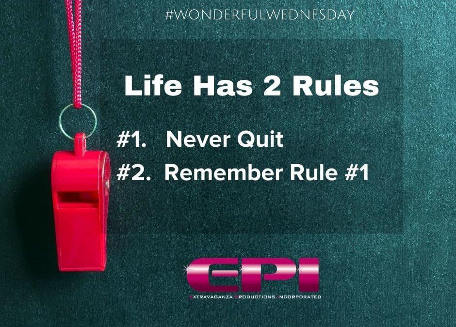 Wonderful Wednesday – Life Has 2 Rules