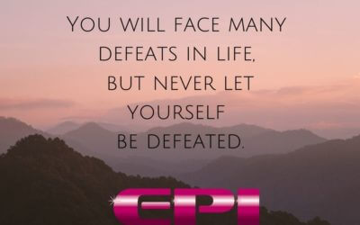 Wonderful Wednesday –  Never Let Yourself Be Defeated