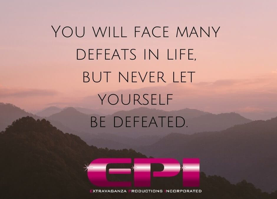 Wonderful Wednesday - Never Let Yourself Be Defeated