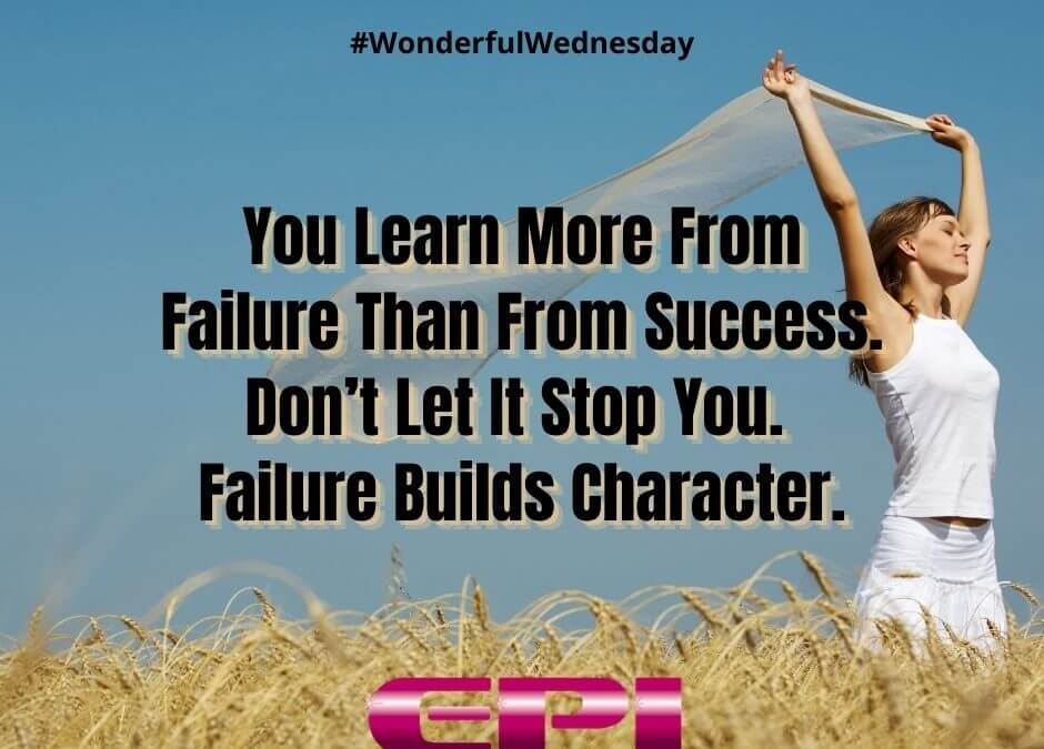 Wonderful Wednesday – Failure Builds Character