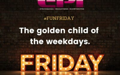 Fun Friday – The Golden Child of the Weekdays