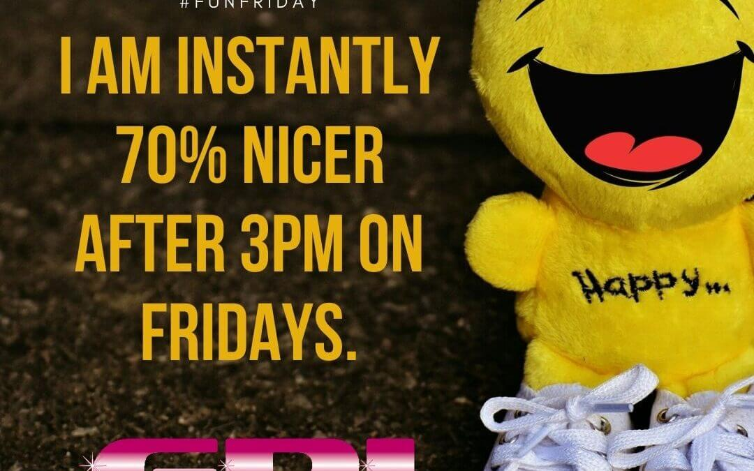 Fun Friday – Instantly Nicer on Fridays