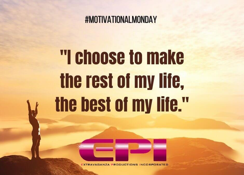 Motivational Monday - The Best of My Life