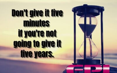 Wonderful Wednesday – If You're Not Going to Give It Five Years